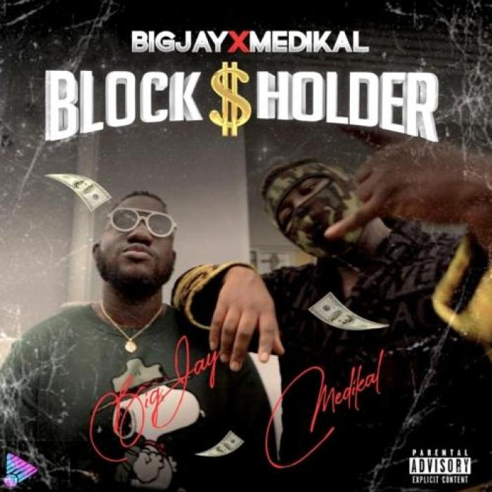 Big Jay – Block Holder Ft. Medikal (Official Video)