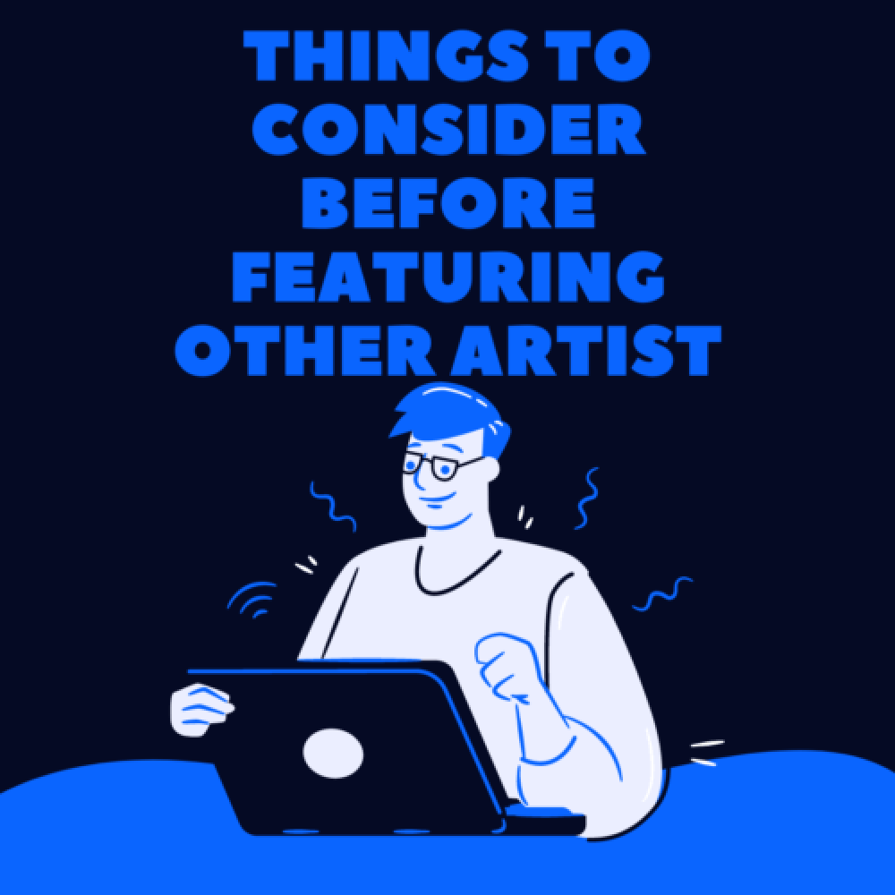 Things to Consider Before Featuring Other Artists – MrrrDaisy