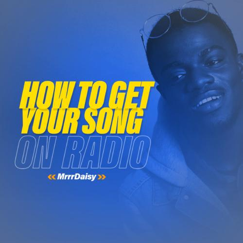 How To Get Your Song On The Radio – MrrrDaisy