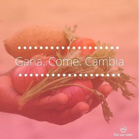 Eat you later. Gana. Come. Cambia