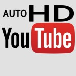 Auto Play YouTube Videos in High Definition