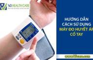 Cách dùng máy đo huyết áp cổ tay Omron