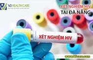 Xét nghiệm HIV ở đâu tại Đà Nẵng ?