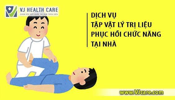 dich vu tap vat ly tri lieu tai nha tpchm phuc hoi chuc nang tai nha Home physiotherapy service
