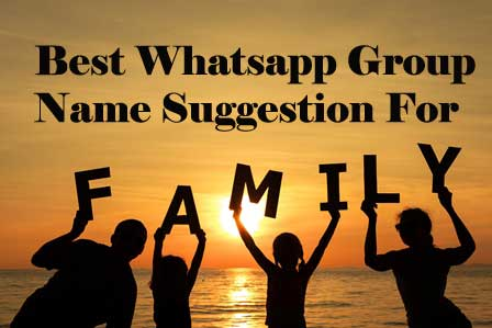 Best Group Name Suggestions whatsapp for Family Members