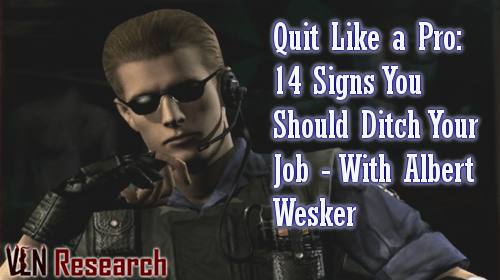 quit with Albert Wesker of Resident Evil