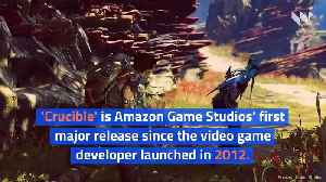 Amazon Launches First Big-Budget Game 'Crucible' [Video]