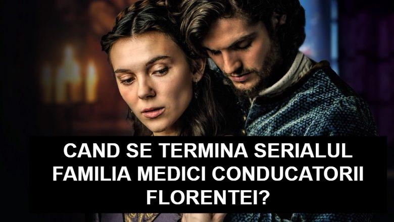 Cand se termina Familia Medici Conducatorii Florentei?