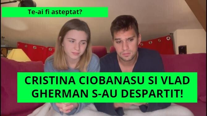 Cristina Ciobanasu si Vlad Gherman s-au despartit