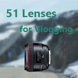 Best lenses for vlogging - Canon, Nikon, Panasonic, Sony