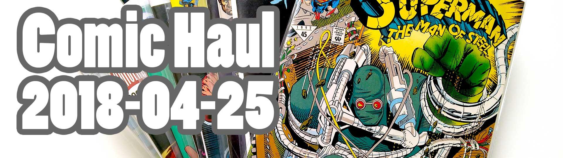 Comic Haul 2018-04-25