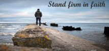 Part 34 - Stand firm in faith
