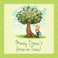 Money doesn't grow on trees illustration