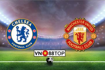 Soi kèo, Tỷ lệ cược Chelsea - Manchester United 03h00' 18/02/2020
