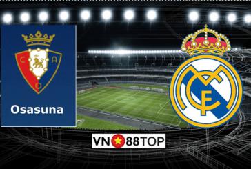 Soi kèo, Tỷ lệ cược Osasuna - Real Madrid 22h00' 09/02/2020