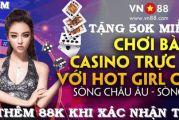 VN88 tặng 50k miễn phí vào tài khoản để cá cược thử