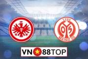 Soi kèo, Tỷ lệ cược Eintracht Frankfurt vs Mainz 05, 20h30 ngày 06/06/2020