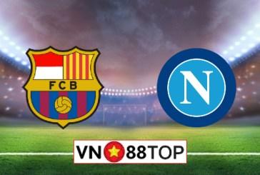 Soi kèo nhà cái, Tỷ lệ cược Barcelona vs Napoli - 02h00 - 09/08/2020