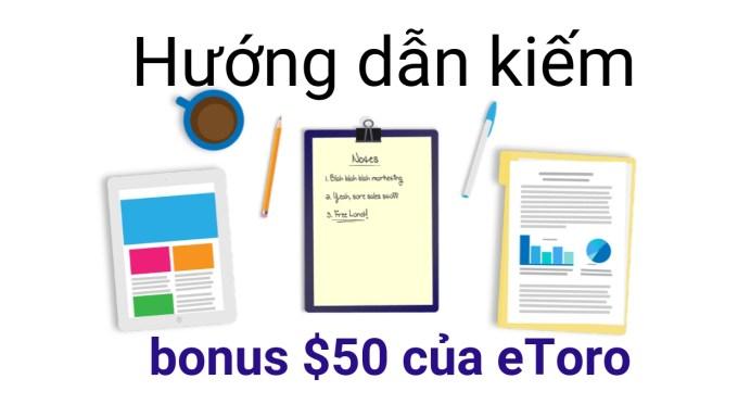 Hướng dẫn kiếm bonus 50$ của eToro