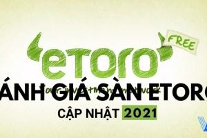 đánh giá sàn eToro - eToro review 2021 - Sàn eToro có tốt không