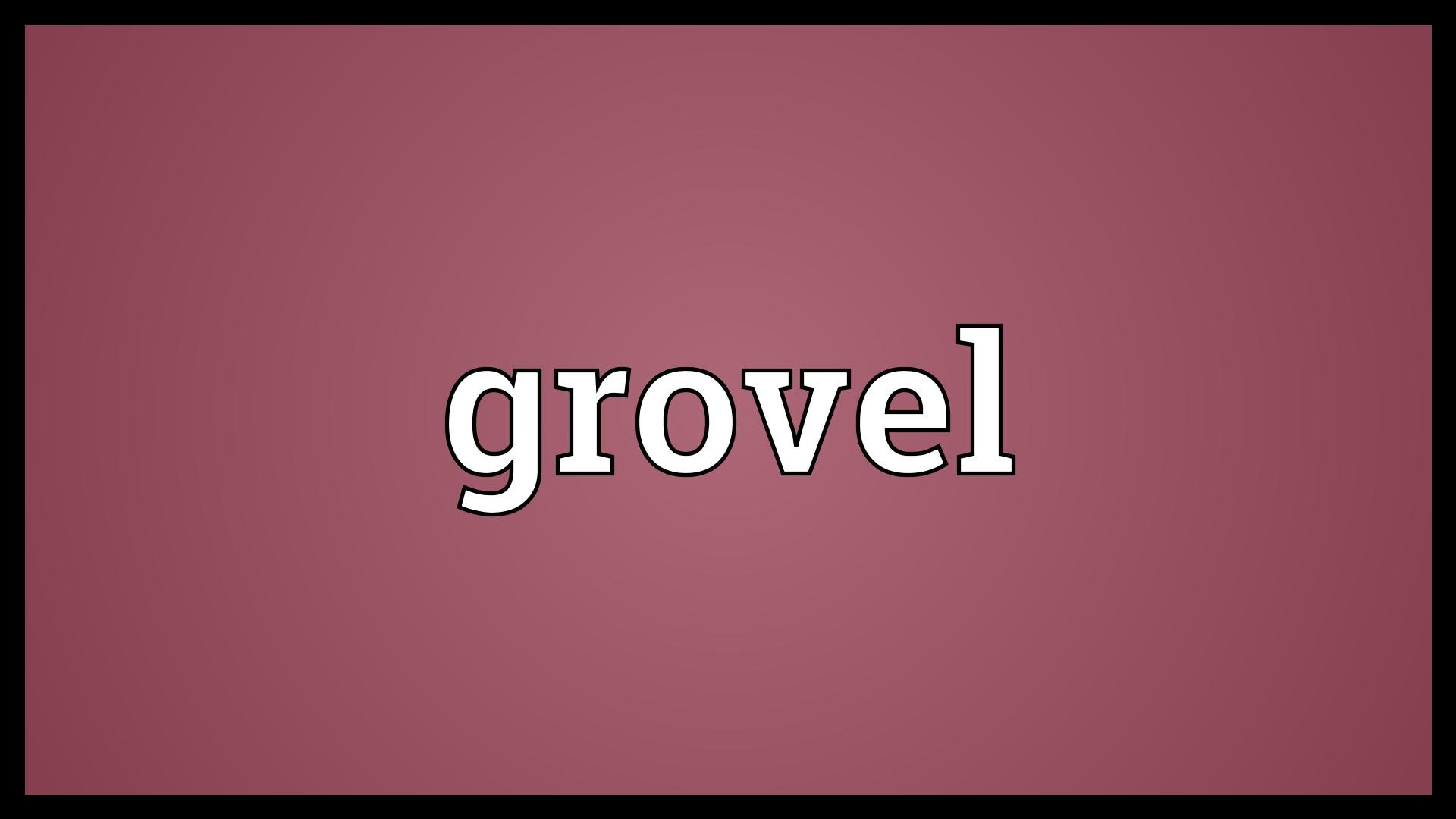 Grovel