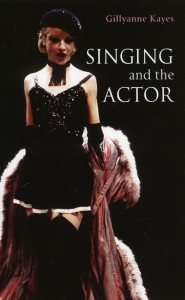 Singing and the Actor - the bestselling vocal technique book