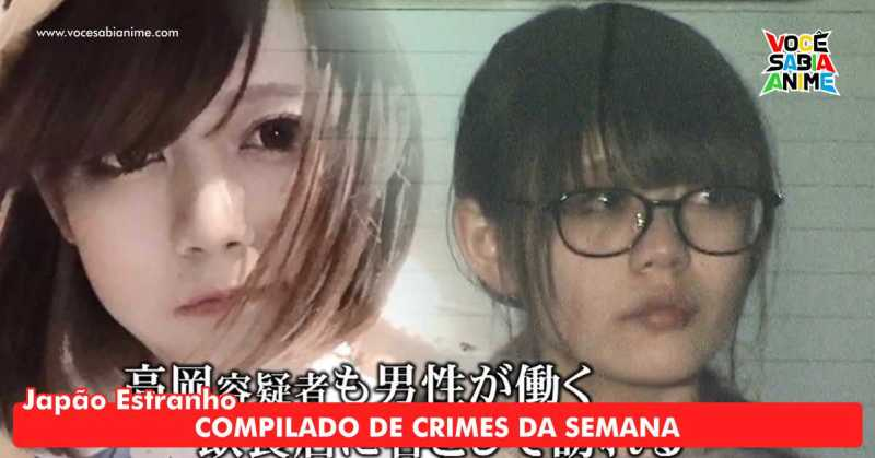 Crimes do Japão - Namorado de Yuka Takaoka continua Internado e mais