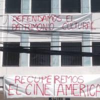 DEFENDAMOS EL PATRIMONIO CULTURAL / RECUPEREMOS EL CINE AMÉRICA