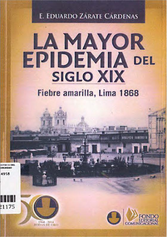 La mayor epidemia del siglo XIX. Fiebre Amarilla, Lima 1868
