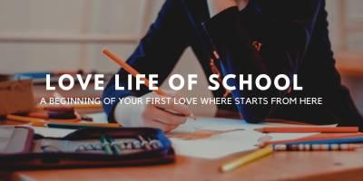 Love Life of school
