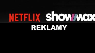Photo of Reklamowa wojna na wideo online serwisów Netflix i ShowMax