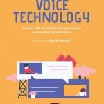 Voice Technology. Le nuove sfide del marketing conversazionale e della digital transformation di Alessio Pomaro