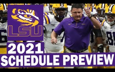 LSU Tigers 2021 Football Schedule Preview
