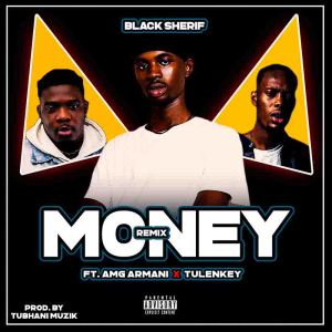 Black Sherif - Money (Remix) Ft. Tulenkey & AMG Armani