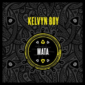 Kelvyn Boy - Mata (Prod by Samsney)