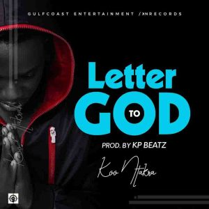 Koo Ntakra - Letter To God (Prod by KP Beatz)