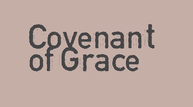 The Antiquity of the Covenant of Grace
