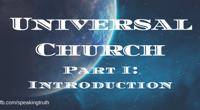 The Historical Development of the Universal Church Theory – Part 1
