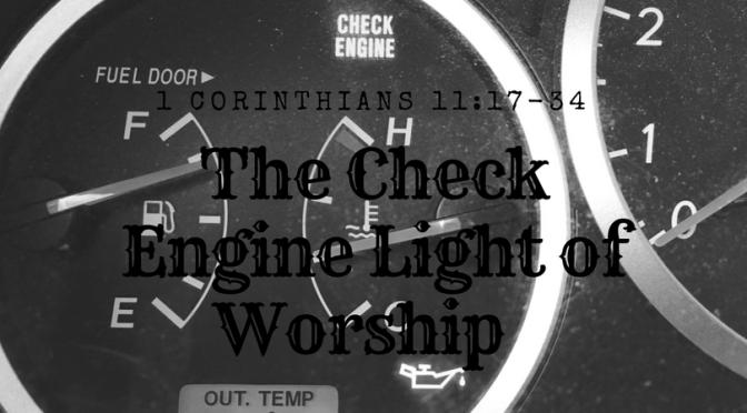 The Check Engine Light of Worship