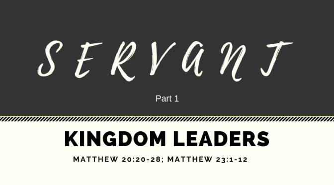 Kingdom Leaders – Part 1
