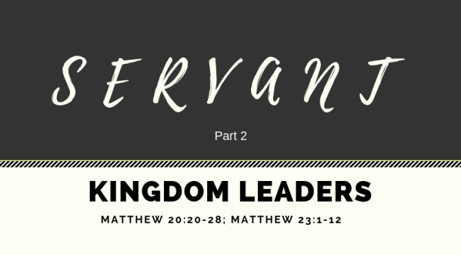 Kingdom Leaders – Part 2