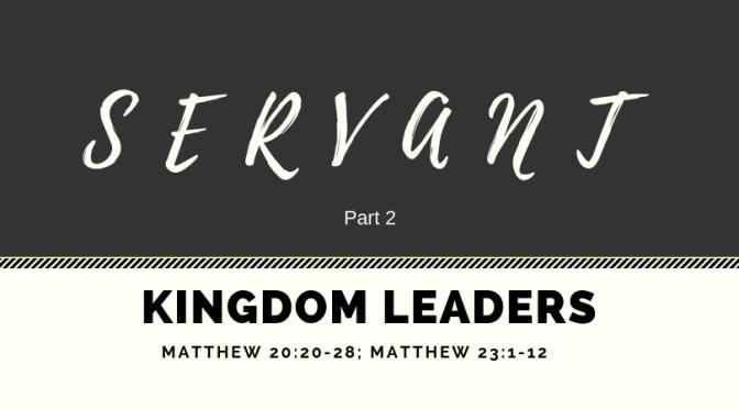Kingdom Leaders – Part 2