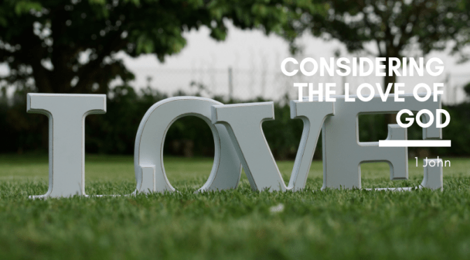 Considering the Love of God