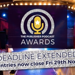 The Publisher Podcast Awards are now open for entries!