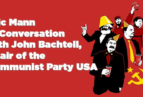Eric Mann in Conversation with John Bachtell, Chair of the Communist Party USA