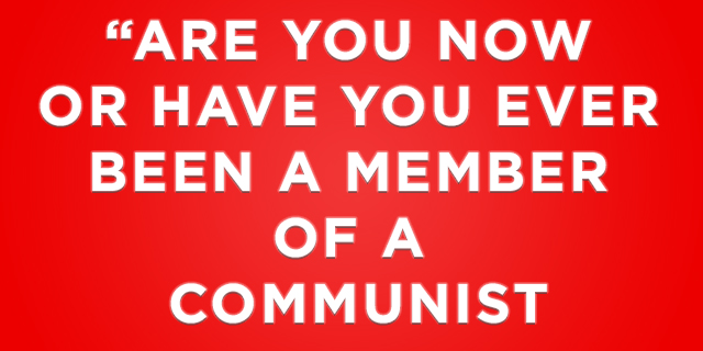 """Are you now or have you ever been a member of a Communist Party?"""