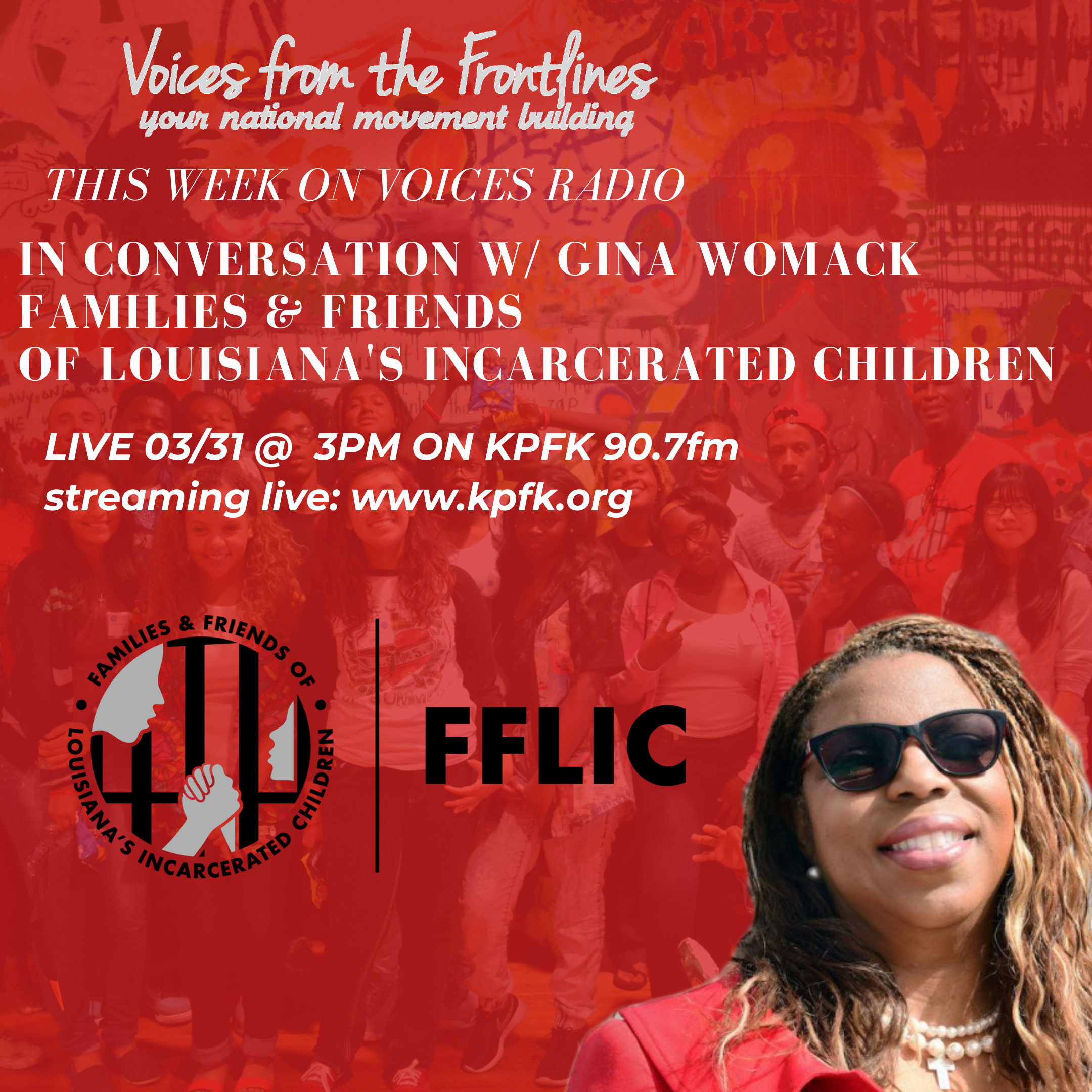 TODAY ON VOICES RADIO: In Conversation with Gina Womack   Director of Families and Friends of Louisiana's Incarcerated Children