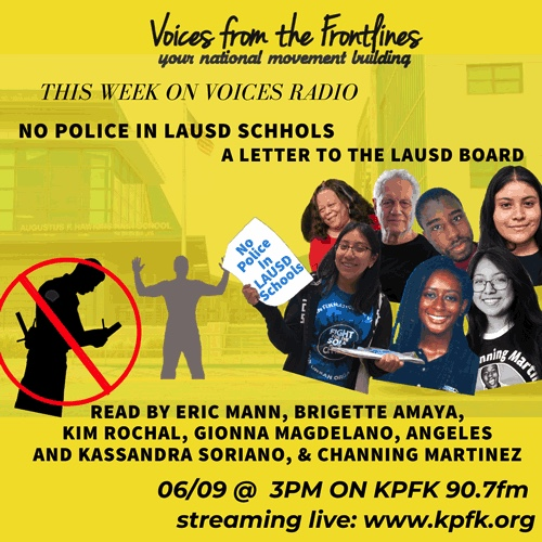 Voices Radio: Defund the police! No police in LAUSD schools.