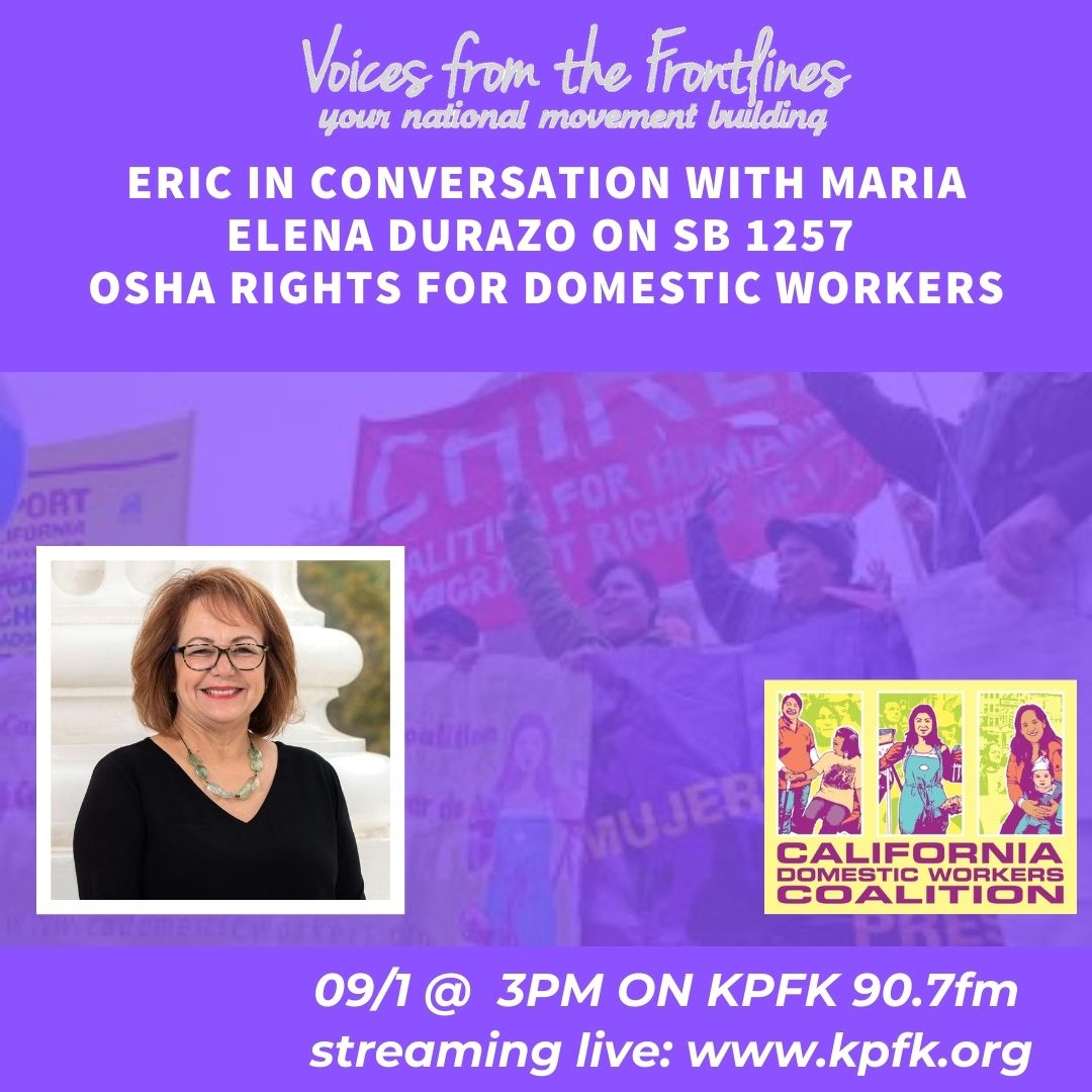 TODAY ON VOICES RADIO: Eric in Conversation with Maria Elena Durazo on SB 1257- OSHA Rights for Domestic Workers