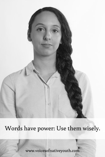 """The old adage """"Sticks and stones may break my bones but words can never hurt me,"""" is wrong is so many ways. Your thoughtless terms CAN hurt people. #microaggression #nativeyouth #nativeamerican #prejudice #socialjustice"""